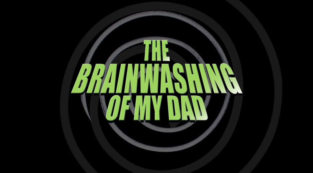 The Brainwashing of My Dad
